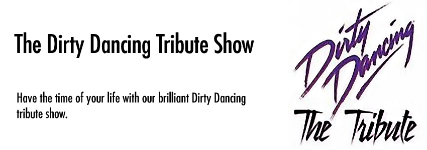 The Dirty Dancing Tribute Show