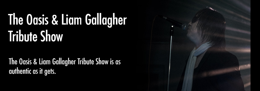Oasis & Liam Gallagher Tribute Show